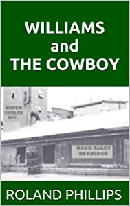 WILLIAMS and THE COWBOY : Who is the Polyester Cowboy and what is his connection to Sunbelt County crime?