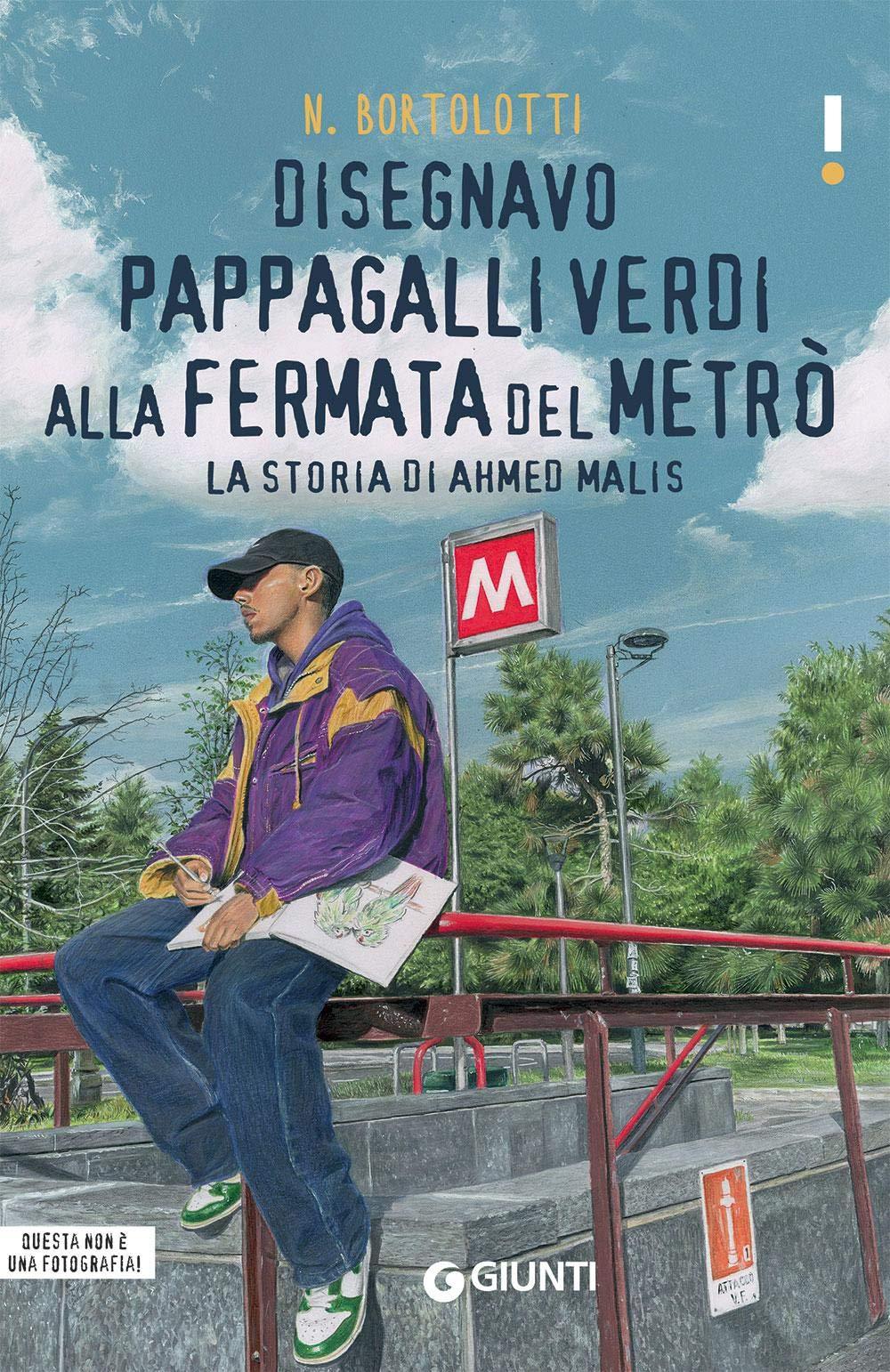 Amazon.it: Disegnavo pappagalli verdi alla fermata del metrò. La storia di  Ahmed Malis - Bortolotti, N. - Libri