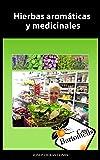 Hierbas aromáticas y medicinales: Recopilatorio de 56 hierbas aromáticas y medicinales. Fotos, descripciones, usos medicinales y gastronómicos. (Casa Bartomeus nº 2)