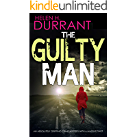 THE GUILTY MAN an absolutely gripping crime mystery with a massive twist (Detectives Lennox & Wilde Thrillers Book 1)