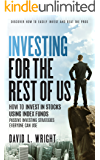Investing for the Rest of Us: Easy to Implement Passive Investing Strategies to Make You a Successful Investor