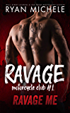Ravage Me (Ravage MC #1): A Motorcycle Club Romance