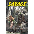 Savage Realms Monthly: August 2021: A collection of dark fantasy sword and sorcery short adventure stories (Savage Realms Mon