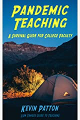 Pandemic Teaching: A Survival Guide for College Faculty (Lion Tamers Guide to Teaching Book 1) Kindle Edition