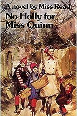 No Holly for Miss Quinn: A Novel (Fairacre Book 12)