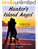 Hunter's Island Angel (Hawaiian Islands Romance Series Book 1)
