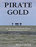 Pirate Gold: The Real Story Behind the Offshore Radio Stations of the 1960s