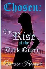 Chosen, The Rise of the Dark Queen