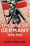 The Rise of Germany 1939–1941: The War in the West