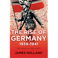 The Rise of Germany, 1939–1941: The War in the West (English Edition)