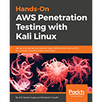 Hands-On AWS Penetration Testing with Kali Linux: Set-up a virtual lab and pentest major AWS services such as EC2, S3, Lambda, CloudFormation, and more