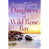 Daughters of Wild Rose Bay: A completely heart-warming and gripping Irish romance (Sandy Cove Book 4)