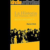 LA HISTORIA DEL NÚMERO 48915 (Here There Is No Why, Spanish Edition): Memorias de supervivencia de una adolescente en el…