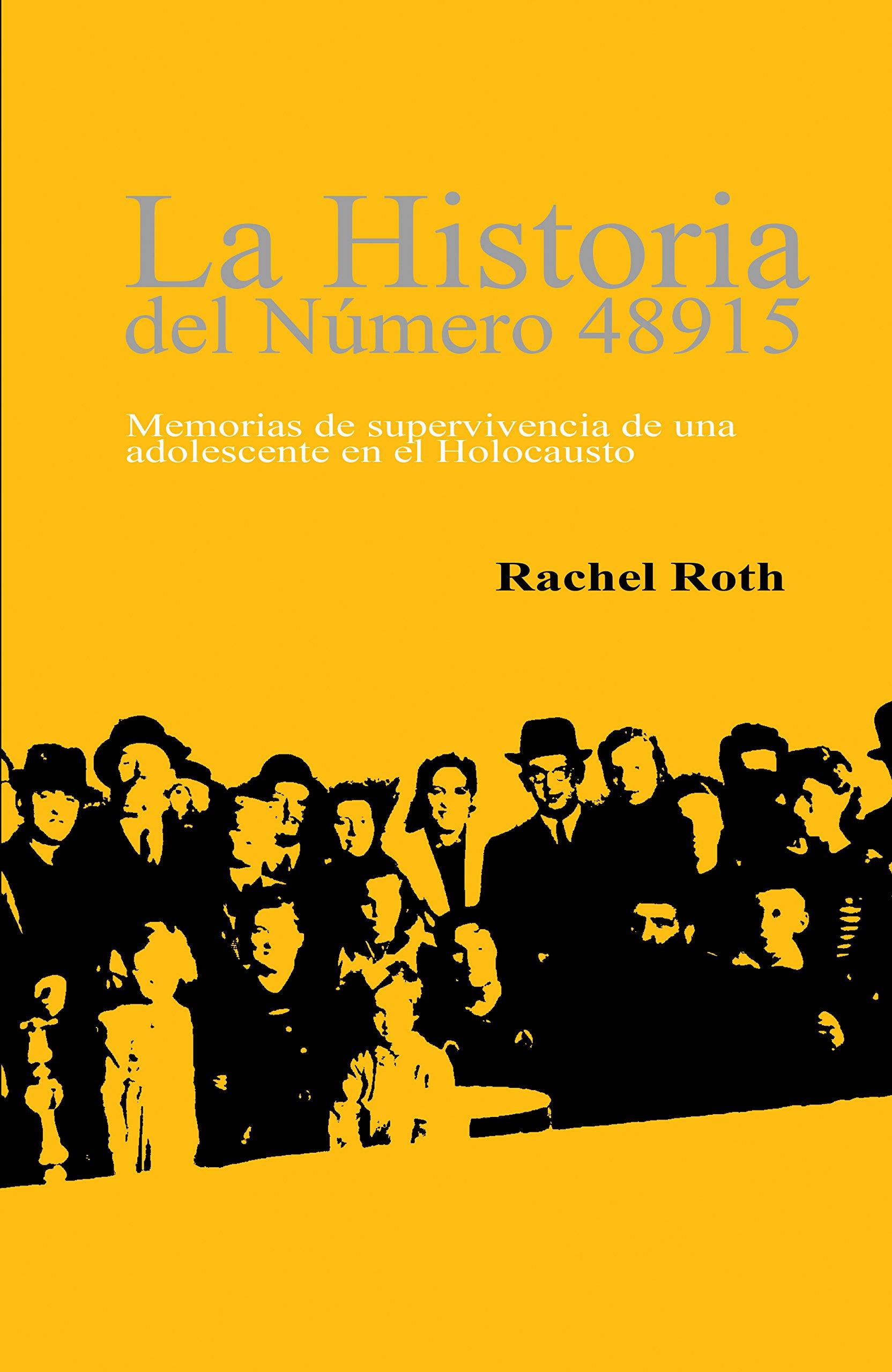 LA HISTORIA DEL NÚMERO 48915 (Here There Is No Why Spanish Edition): Memorias de supervivencia de una  adolescente en el Holocausto