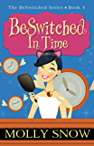 BeSwitched in Time (The BeSwitched Series, Book 4)
