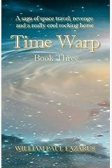 Time Warp: Book Three Kindle Edition