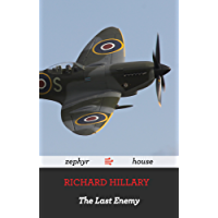 The Last Enemy by Richard Hillary: A World War Two Memoir by a Spitfire Pilot