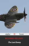 The Last Enemy by Richard Hillary: A World War Two Memoir by a Spitfire Pilot