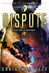 Dispute: A Space Opera Adventure Legal Thriller (Judge, Jury, & Executioner Book 8) Kindle Edition