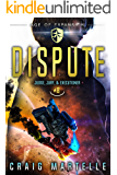 Dispute: A Space Opera Adventure Legal Thriller (Judge, Jury, & Executioner Book 8)