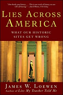 com lies my teacher told me everything your american lies across america what our historic sites get wrong