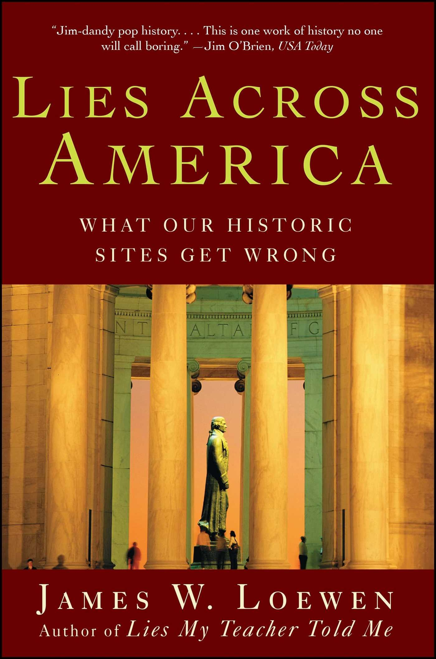 lies across america what our historic sites get wrong james w lies across america what our historic sites get wrong james w loewen 9780743296298 com books
