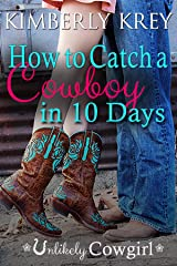 How to Catch a Cowboy in 10 Days (Unlikely Cowgirl)
