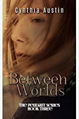 Between Worlds (The Pendant Series Book 3) Kindle Edition