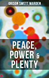 PEACE, POWER & PLENTY: The Force of the Right Thought