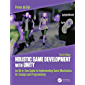 Holistic Game Development with Unity 3e: An All-in-One Guide to Implementing Game Mechanics, Art, Design and Programming (English Edition)