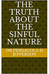 The truth about the Sinful Nature Kindle Edition
