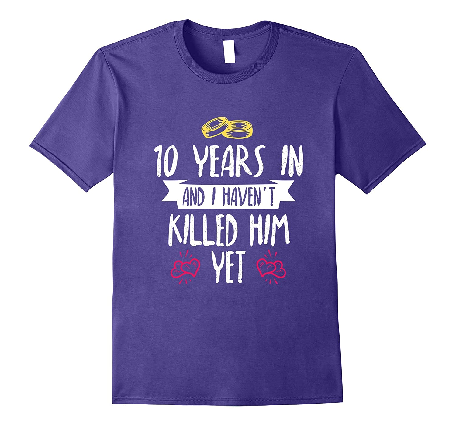 10 Years Anniversary Gift Idea for Her - 10 Years In T-Shirt-RT