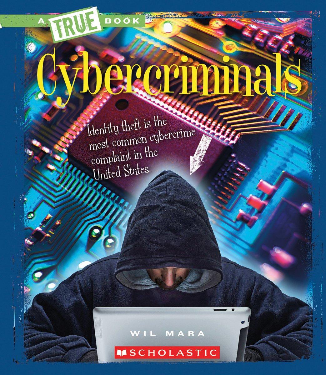 Cybercriminals (True Books)