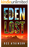 Eden Lost: A dystopian science fiction thriller