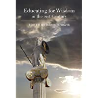 Educating for Wisdom in the 21st Century