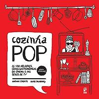 Cozinha pop: As 100 melhores cenas gastronômicas do cinema e das séries de TV