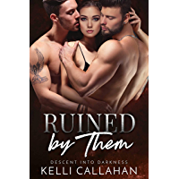 Ruined by Them: A Dark MFM Romance (Descent into Darkness Book 4) (English Edition)