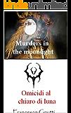 Murdesrs in the Moonlight: Omicidi al chiaro di luna