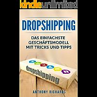 Dropshipping: Das Einfachste Geschäftsmodell mit Tipps und Tricks Dropshiping Edition für das perfekte Online Marketing…