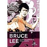 Bruce Lee: El arte de expresarse con el cuerpo (Karate) (Spanish Edition)