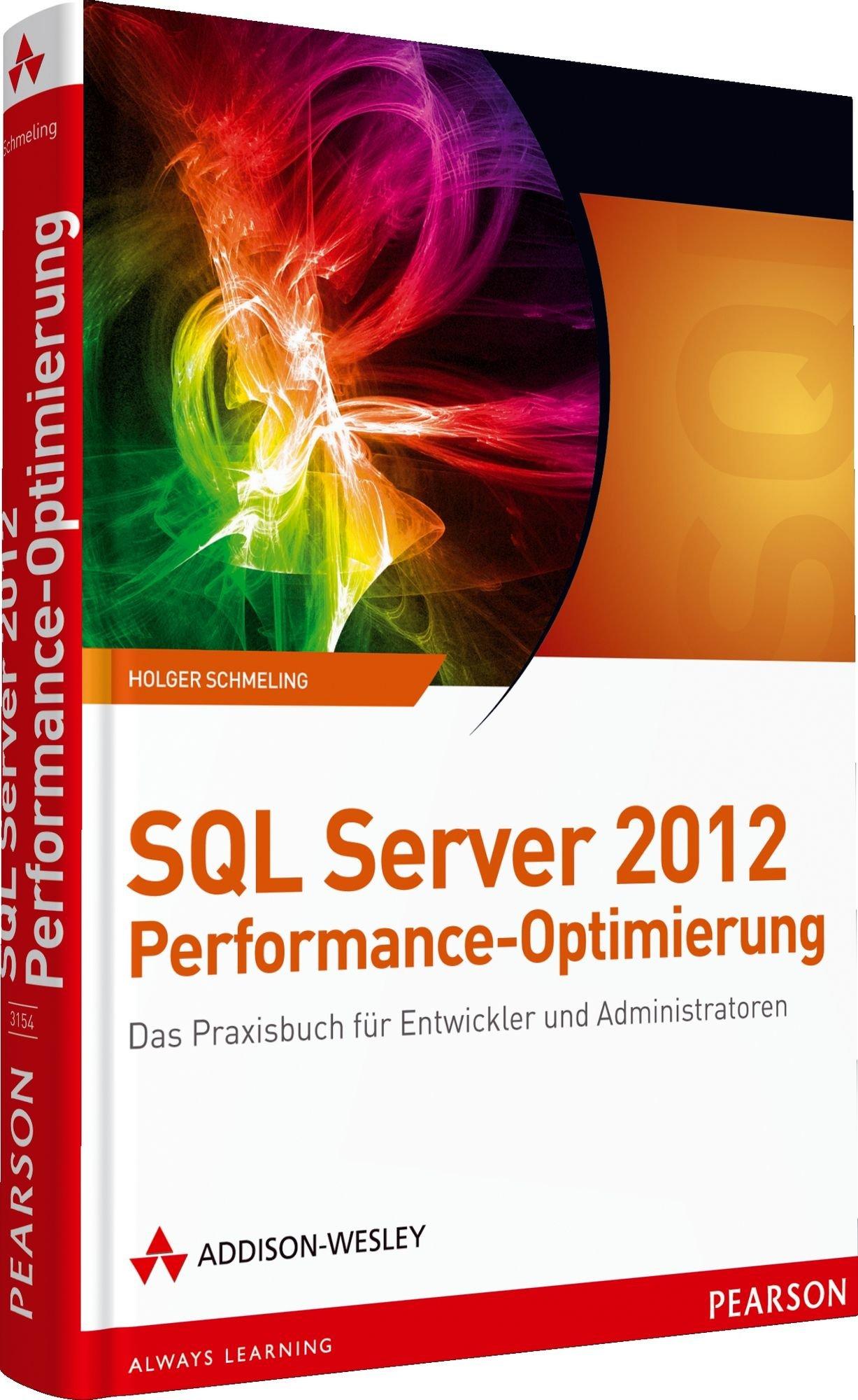 SQL Server 2012 Performance-Optimierung: Das Praxisbuch für Entwickler und Administratoren (net.com) Gebundenes Buch – 1. Mai 2012 Holger Schmeling Addison-Wesley Verlag 3827331544 21569540