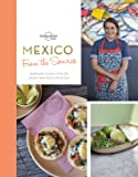 Lonely Planet from the Source Mexico: Authentic Recipes from the People Who Know Them Best (Lonely Planet Food)
