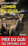 L'Ombre du soleil : Prix du quai des orfèvres 2006 (Romanesque)