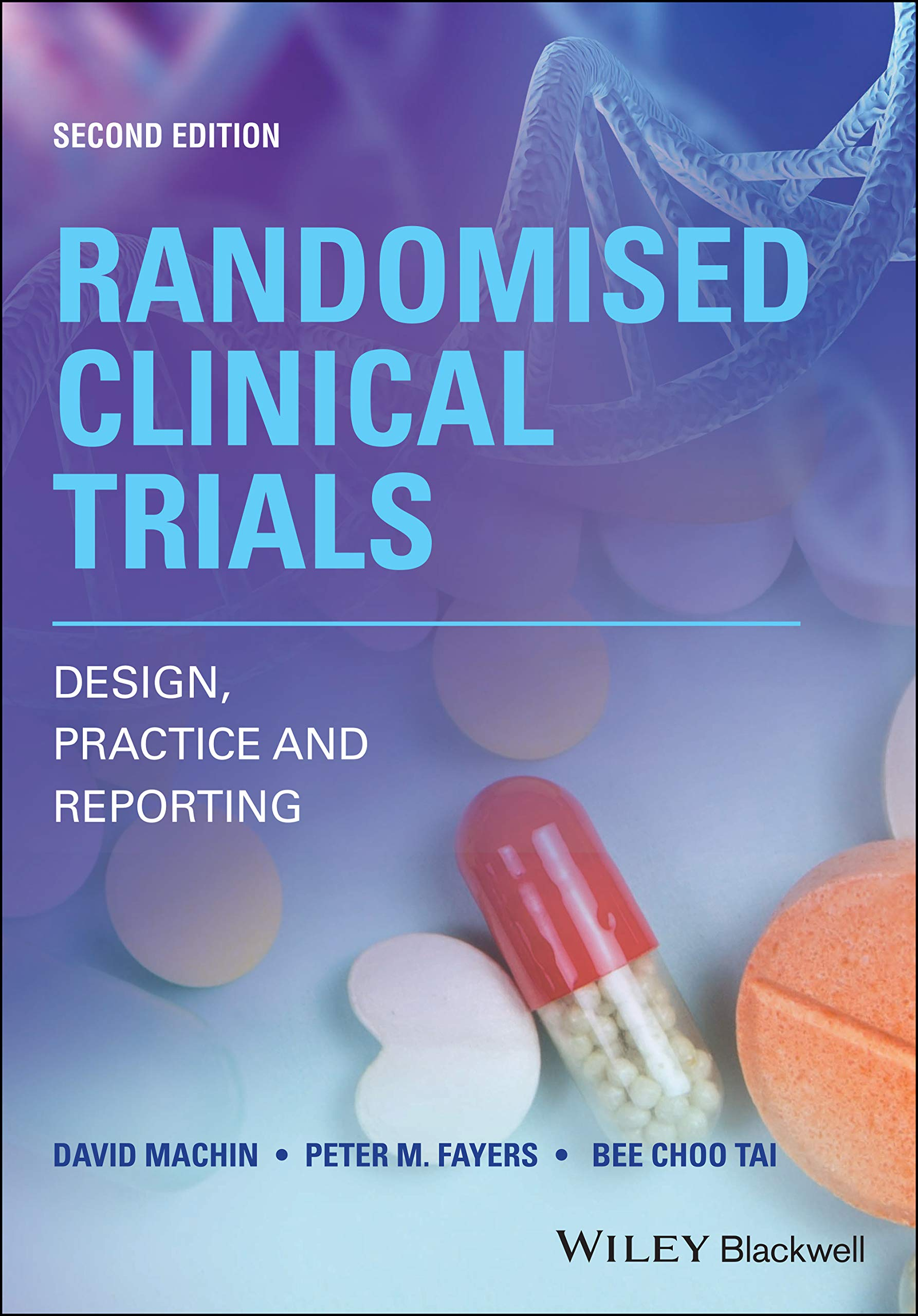 Randomised Clinical Trials : Design, Practice and Reporting (2nd Edition)