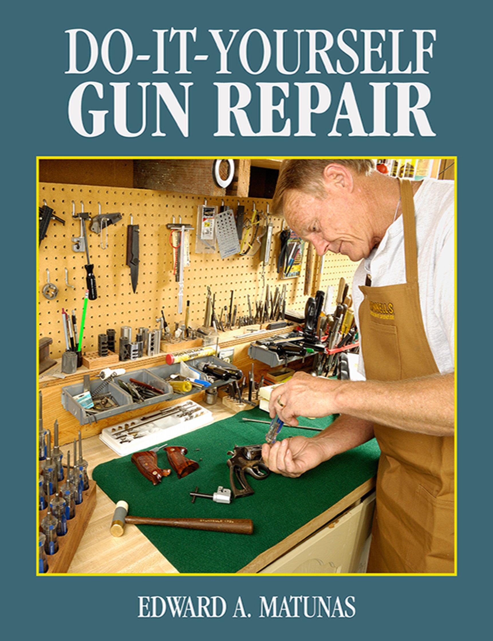 Amazon.com: Do-It-Yourself Gun Repair: Gunsmithing at Home (9781620876961):  Edward A. Matunas: Books