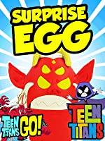 TEEN TITANS GO! Surprise Egg of TRIGON Filled with NEW and Old School Teen Titans Toys