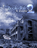 The Book Of Riley A Zombie Tale Pt. 2