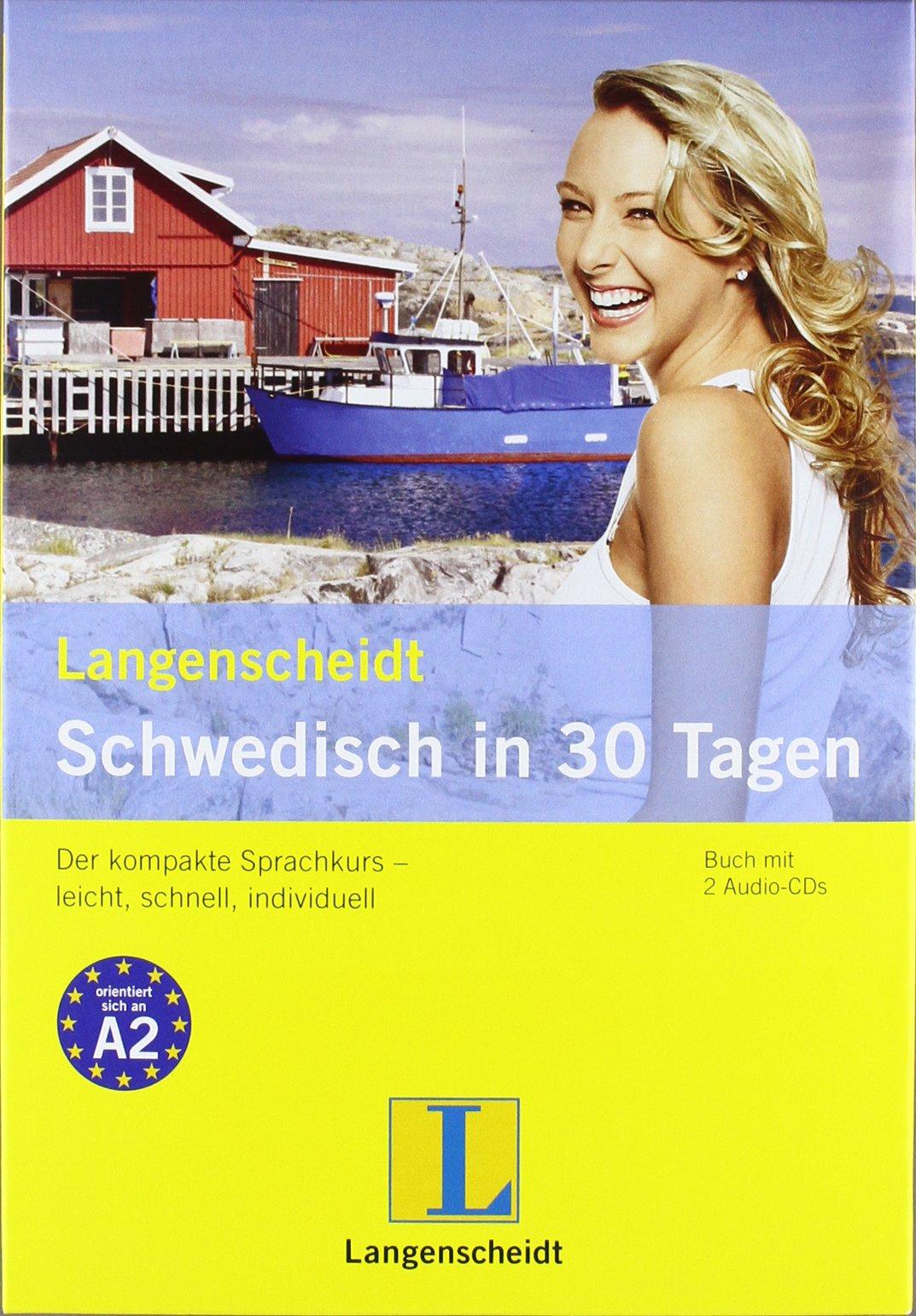"""Langenscheidt Schwedisch in 30 Tagen - Buch, 2 Audio-CDs: Der kompakte Sprachkurs – leicht, schnell, individuell (Langenscheidt Selbstlernkurse """"... in 30 Tagen"""")"""