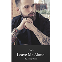 Don't Leave Me Alone (Unlikely Heroes Book 1)