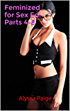Feminized for Sex Ed:  Parts 4-6 (Feminized for Sex Ed Collection Book 2)